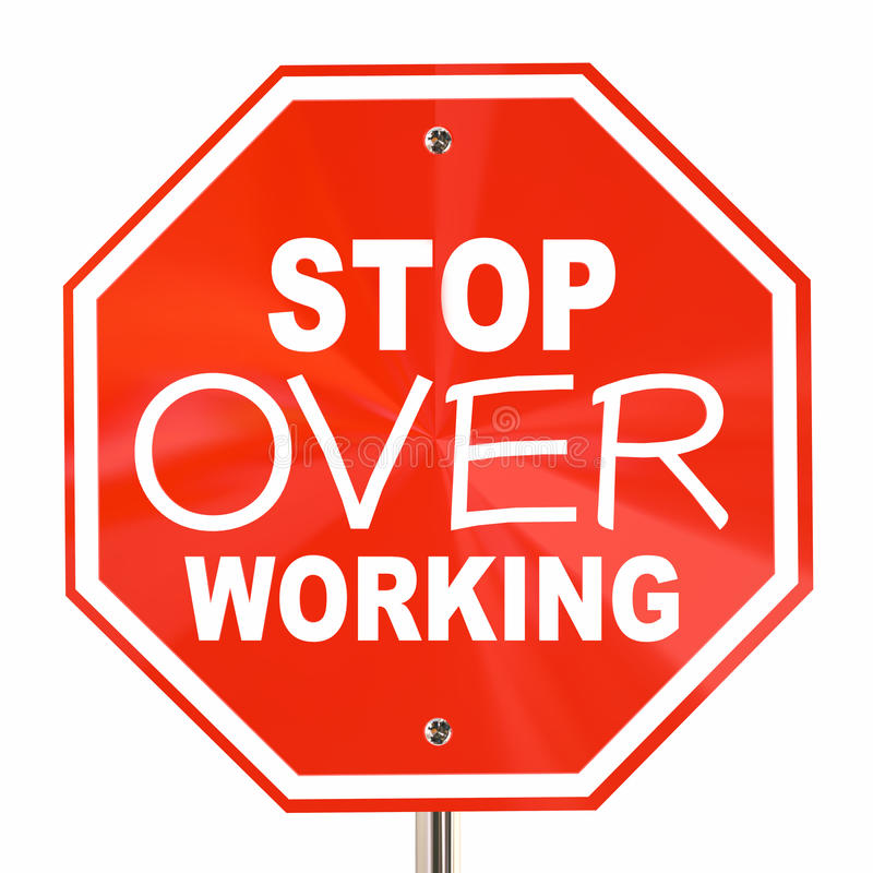 Stop Over Working Relax Take Break Sign stock illustration