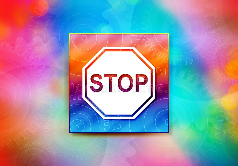 Stop sign icon abstract colorful background bokeh design illustration. Stop sign icon isolated on colorful banner abstract colorful background bokeh design stock illustration