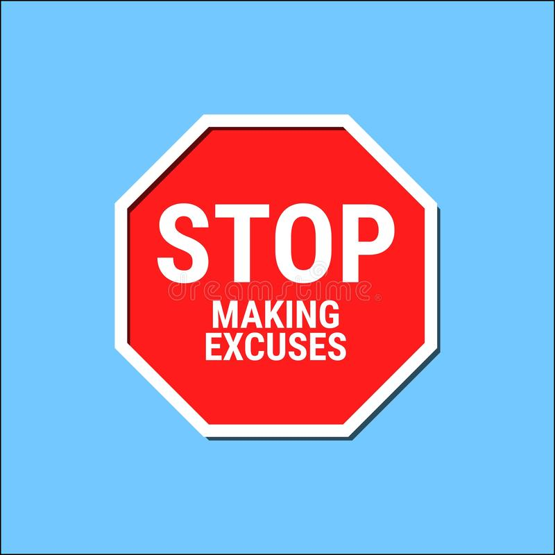 Stop Making Excuses. Road sign icon. Vector illustration royalty free illustration