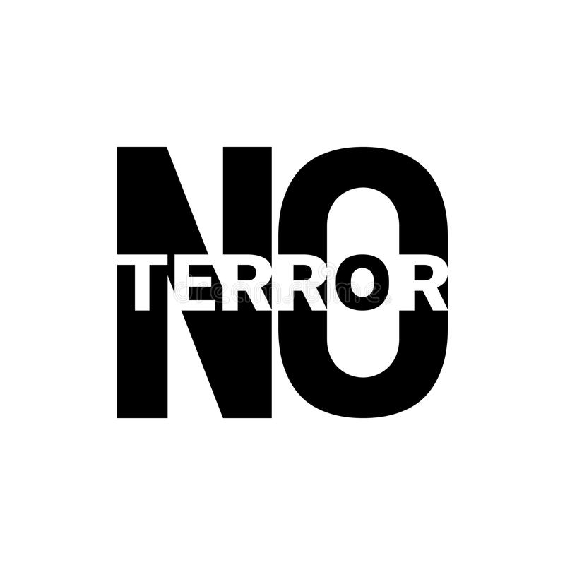 Stop terror. Black sign with the words NO and Terror. Black and white image. Mourning. Vector image. Strop terrorism vector illustration