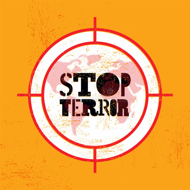 Stop terror. Typographic grunge protest poster. Vector illustration. royalty free illustration