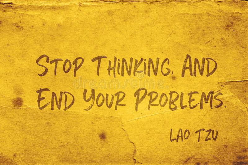 Stop thinking Lao Tzu. Stop thinking, and end your problems - ancient Chinese philosopher Lao Tzu quote printed on grunge yellow paper stock illustration