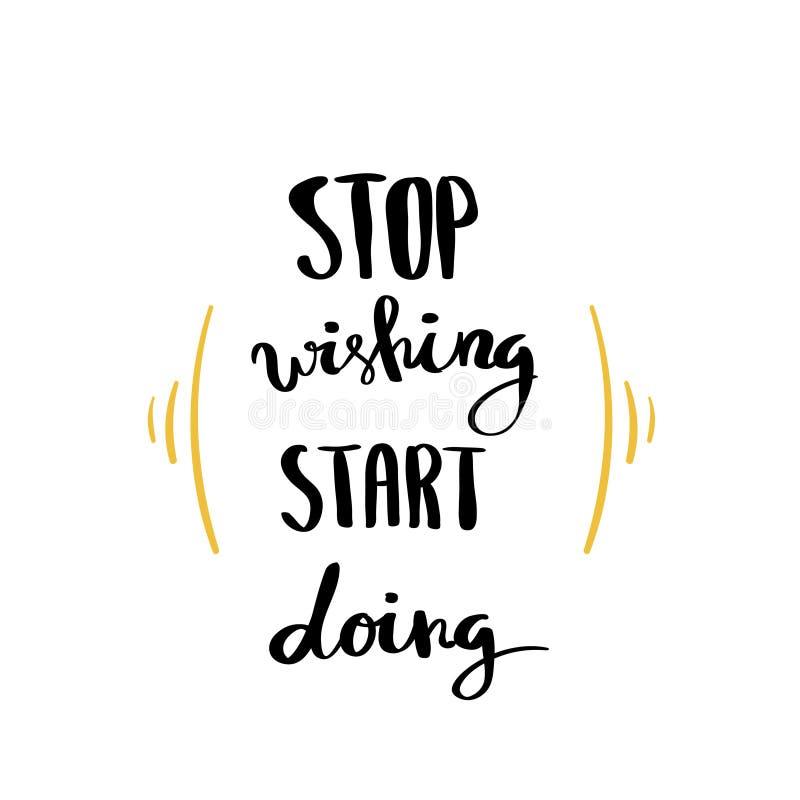 Stop wishing start doing. Lettering for poster stock illustration