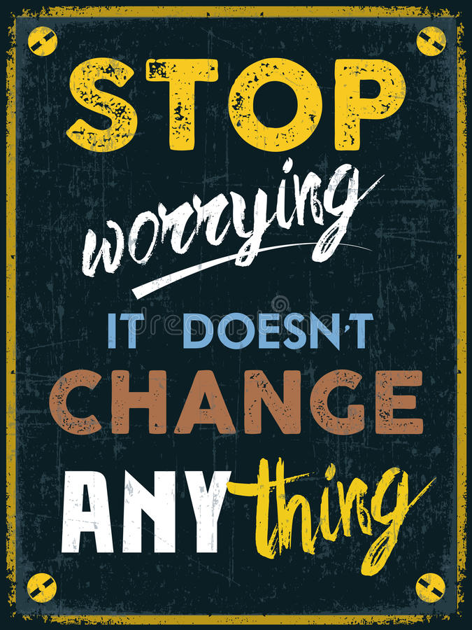 Stop Worrying It Doesn't Change Anything royalty free illustration