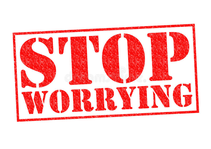 STOP WORRYING stock illustration
