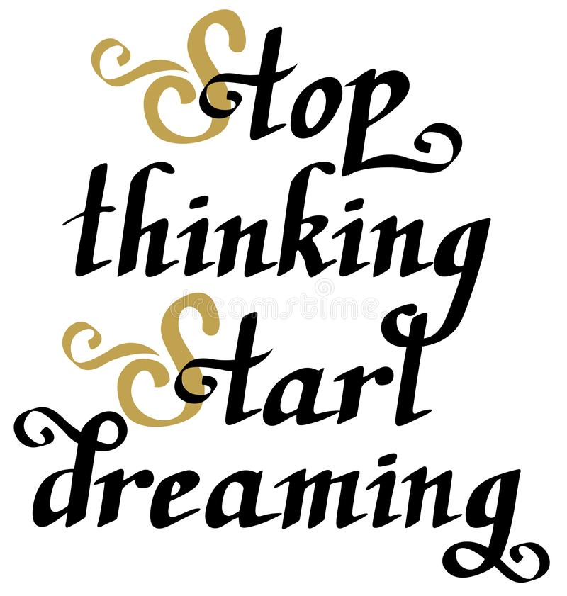 Stoppa att tänka att drömma för start Motivational uttryck om studier som utmanar, drömmar stock illustrationer