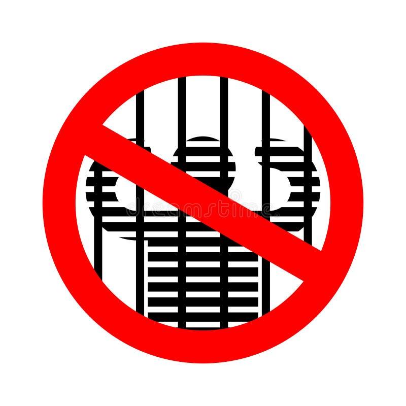 Stoppen Sie Gefängnis Verbotgefängnis Verbotenes rotes Verkehrsschild Warnender Verbrecher lizenzfreie abbildung