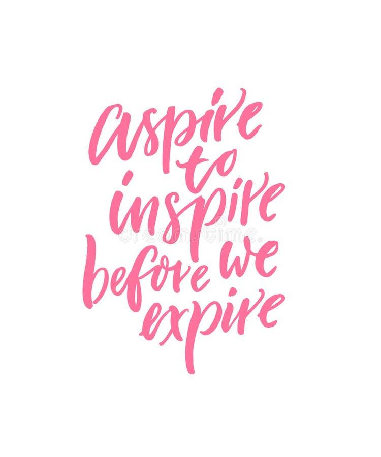 Streben Sie anzuspornen, bevor wir ablaufen Motiv- und inspirierend Zitat für Poster, Wandkunst, Karten und Kleid vektor abbildung