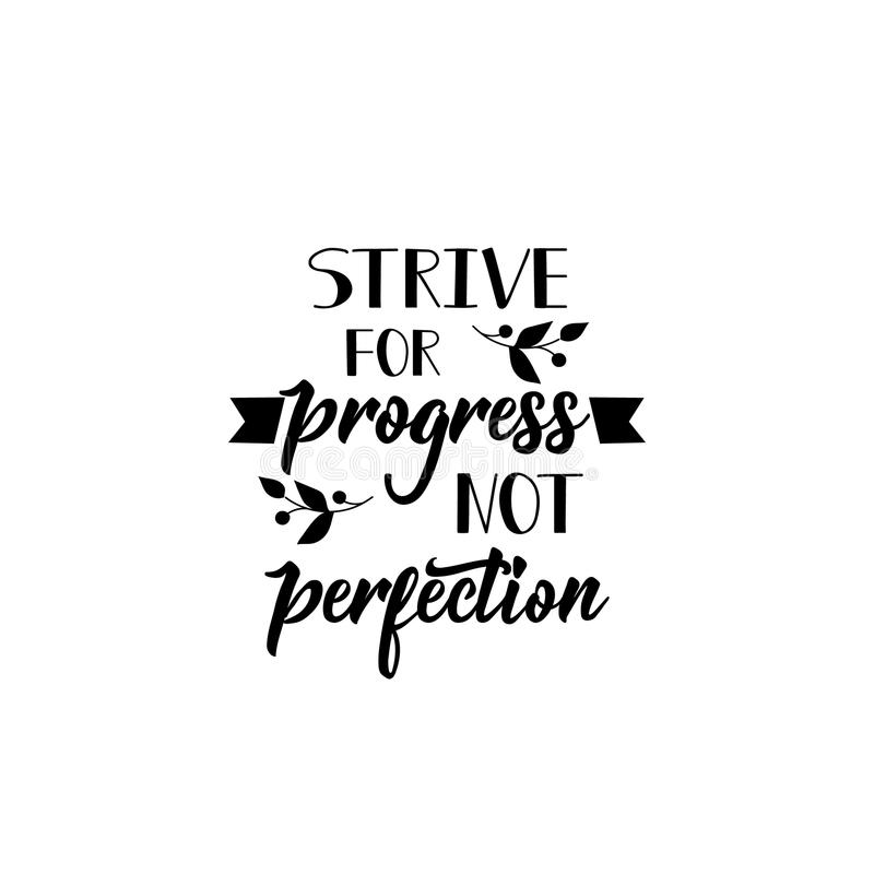 Streben Sie Fortschritt, nicht Perfektion an Positives bedruckbares Zeichen beschriftung Kalligraphievektorillustration lizenzfreie abbildung