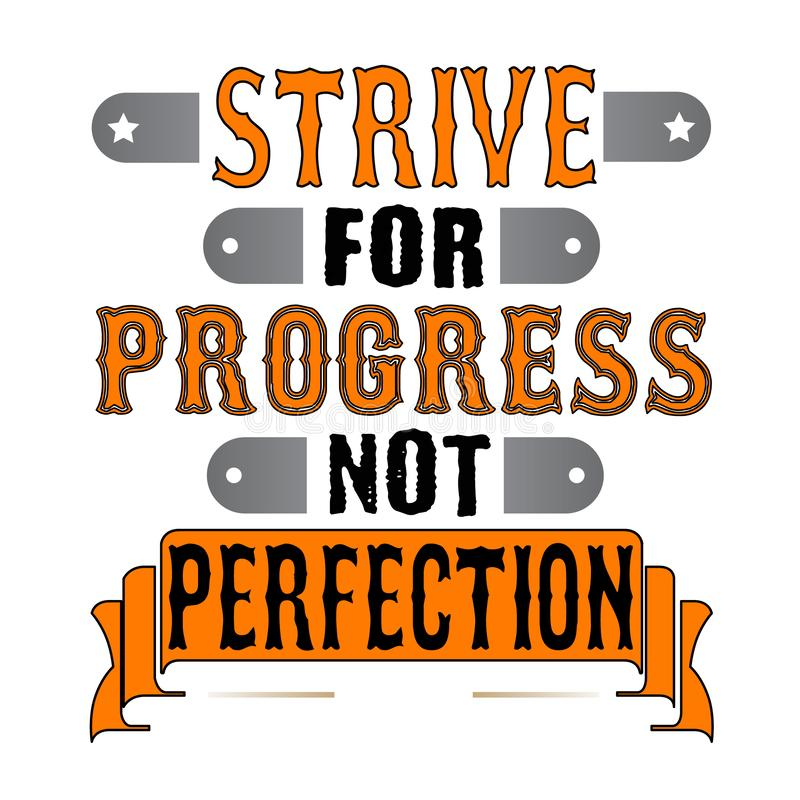 Strive for progress not perfection. Motivational Quote good for print stock illustration