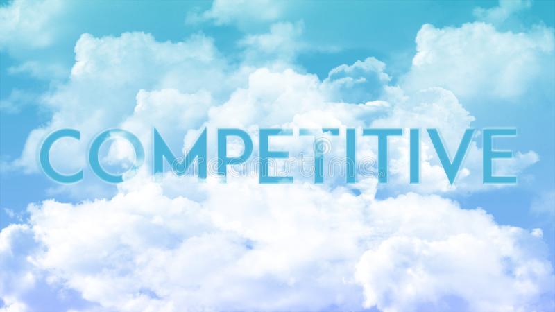 Word COMPETITIVE in the clouds, blue sky colors. Strong concept word in cloud for business presentation on special topic royalty free illustration