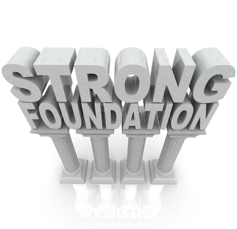 Strong Foundation Words on Granite Marble Columns. The words Strong Foundation atop large granite or marble columns to symbolize strength, resilience royalty free illustration