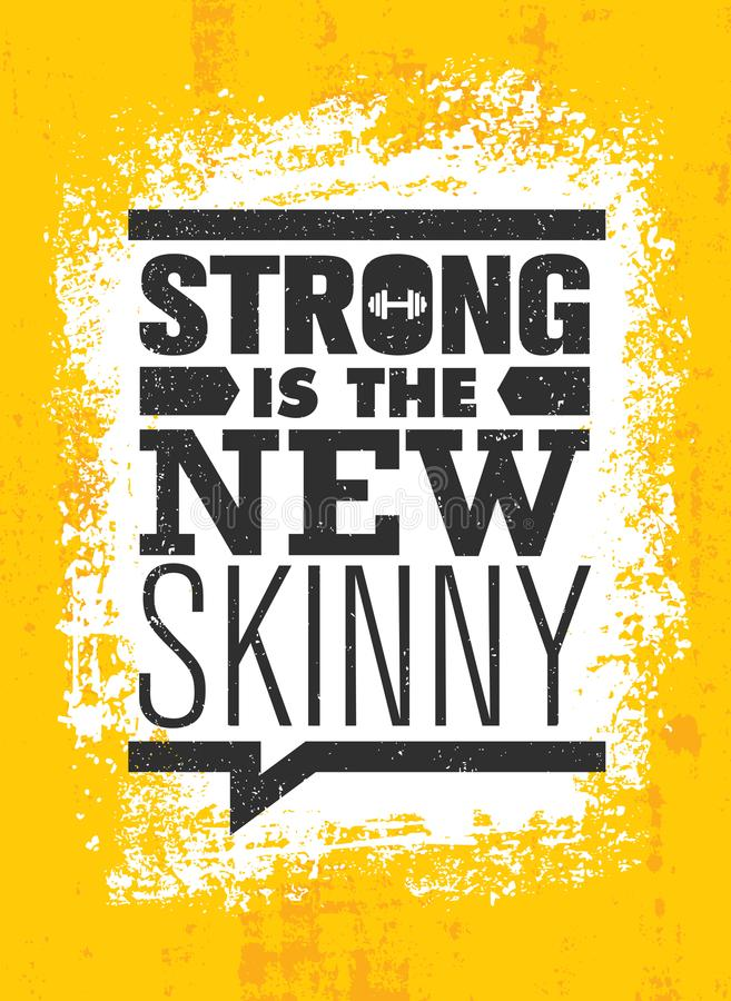 Strong Is The New Skinny. Fitness Gym Muscle Workout Motivation Quote Poster Vector Concept. Creative Bold Inspiring Typography Illustration On Grunge Texture stock illustration