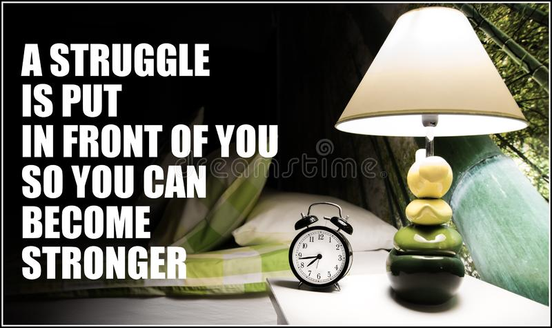 A struggle is put in front of you so you can become stronger - highly motivational and inspirational speech. White letters royalty free stock photos