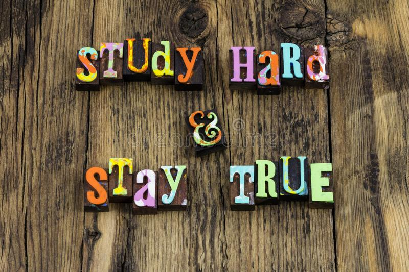 Study hard stay true honest responsible respectable education. Study hard stay true honest responsible respectable reliable letterpress letters education stock images