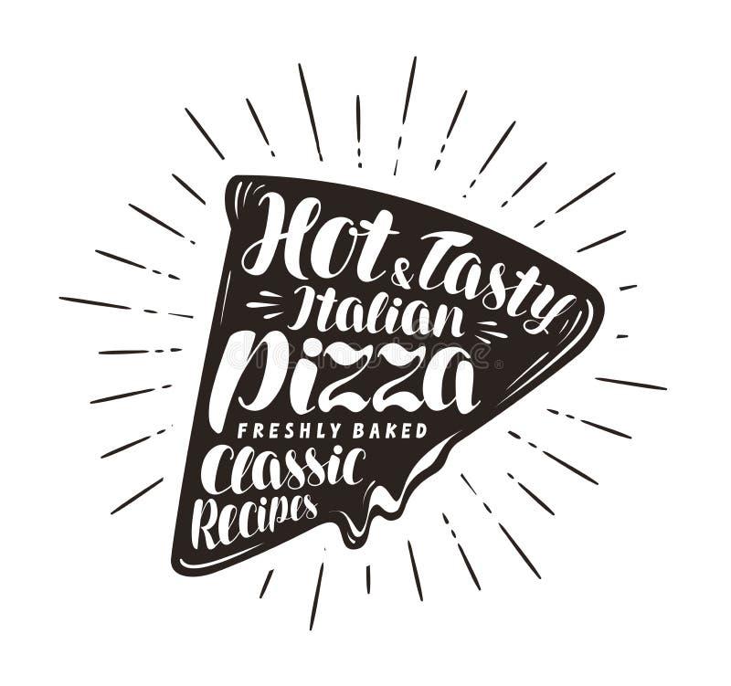 Stycke av pizza, pizzeria, snabbmatbegrepp Skriftligt vid handbokstäver eller kalligrafi typografivektorillustration stock illustrationer