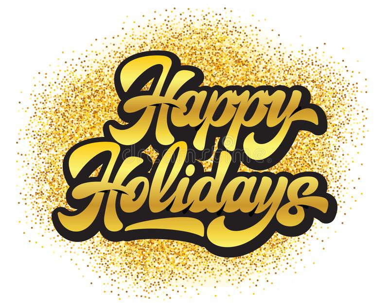 Stylish calligraphic inscription of happy holidays on the background of golden particles vector illustration