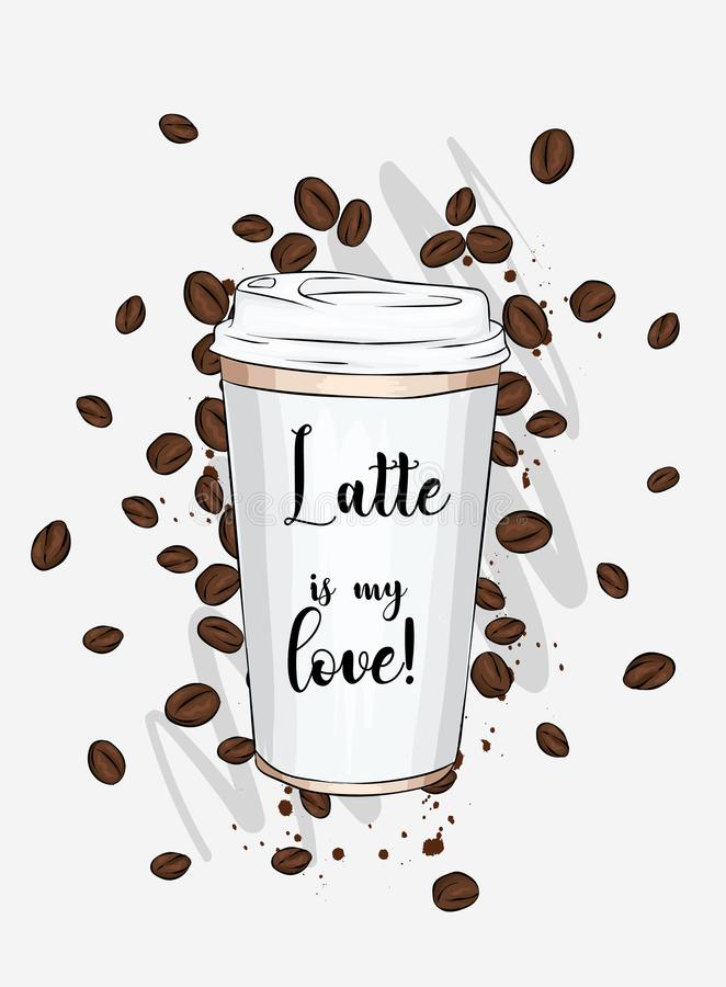Stylish glass of coffee with an inscription. Vector illustration for a postcard or a poster. Vintage and retro. Coffee is my life. I love cappuccino and latte vector illustration