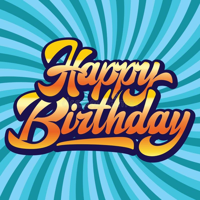 Stylish handwritten inscription happy birthday on the background. Vector illustration royalty free illustration