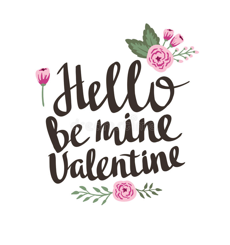 Download Stylish Love Poster With Flowers. Vintage Vector Lettering Hello Be  Mine Valentine. Stock
