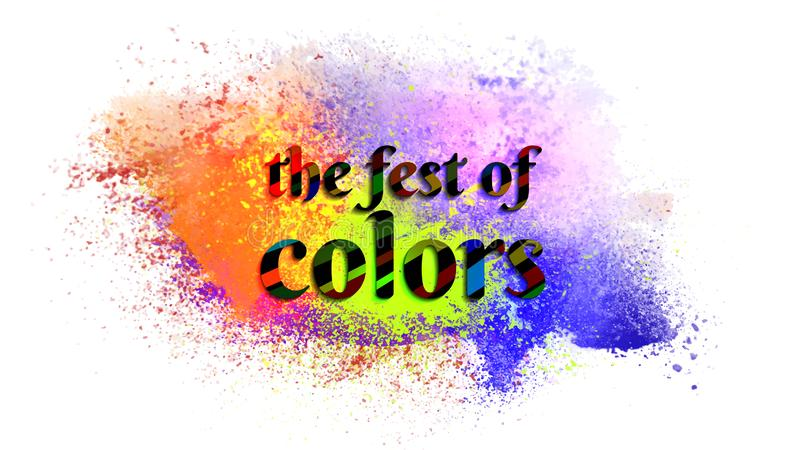 Stylish text The Fest Of Colors on color splash background. Stylish text The Fest Of Colors on color splash background for Happy Holi celebration concept royalty free illustration
