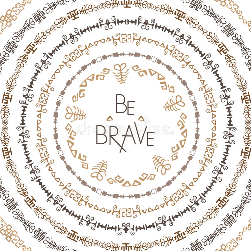 Stylish typographic poster design with inscription be brave. Hand drawn typography poster. Set of decorative ethnic. Round border elements. Vector frames on royalty free illustration