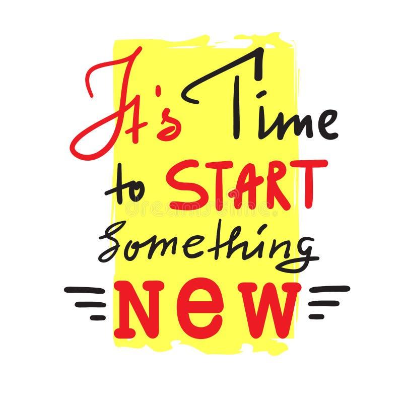 Su hora de comenzar algo nuevo - para inspirar y cita de motivación ilustración del vector