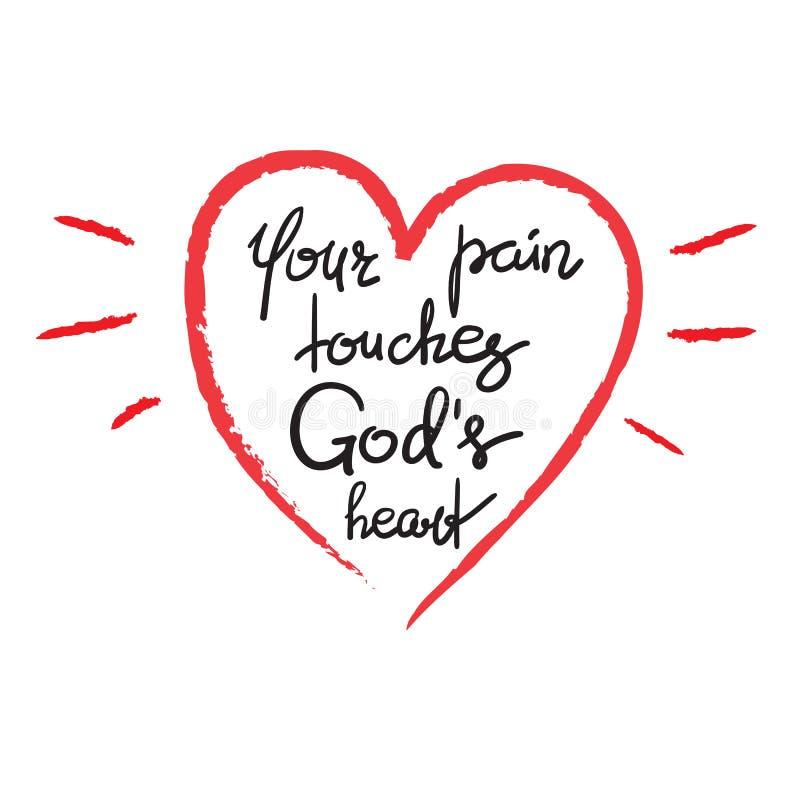 Sua dor toca no coração dos deuses - rotulação inspirador das citações ilustração do vetor