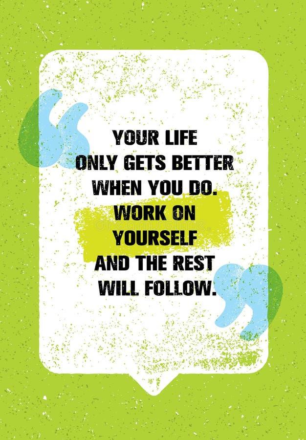 Sua vida obtém somente melhor quando você faz O trabalho no senhor mesmo e no resto seguirá Conceito pessoal do desenvolvimento ilustração royalty free