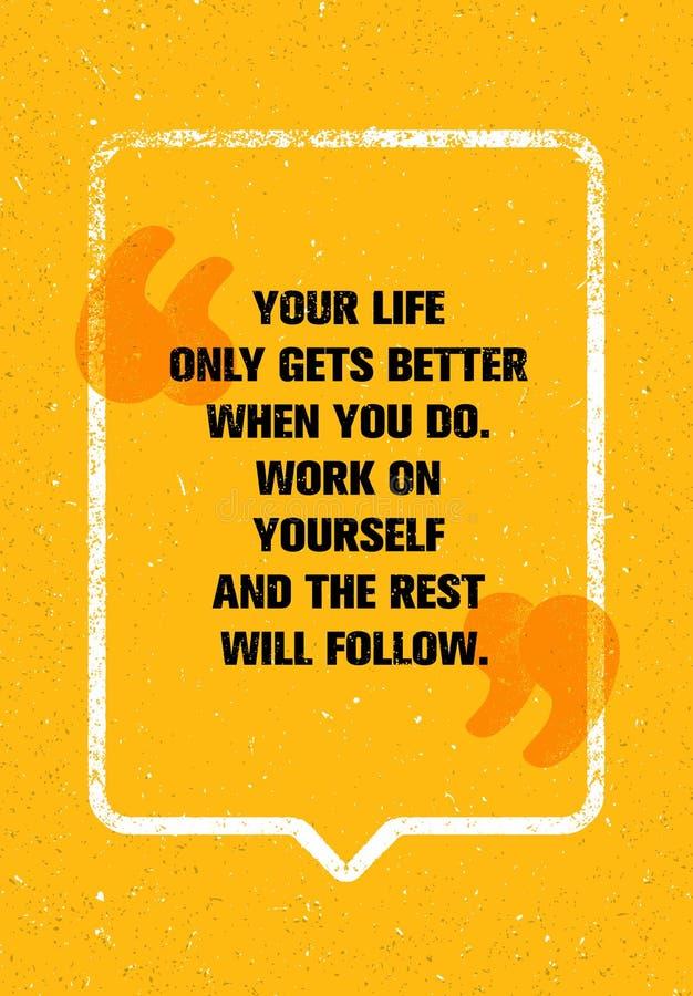 Sua vida obtém somente melhor quando você faz O trabalho no senhor mesmo e no resto seguirá Conceito pessoal do desenvolvimento ilustração do vetor