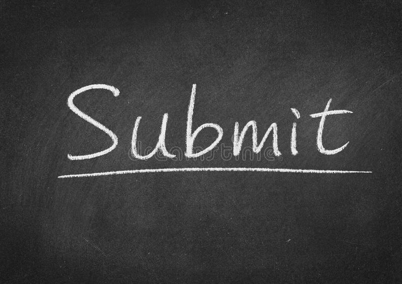 Submit. Concept word on a blackboard background stock photography