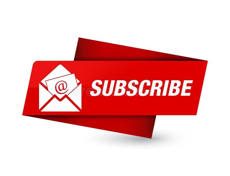 Subscreva (ícone do email do boletim de notícias) o sinal vermelho superior da etiqueta ilustração royalty free