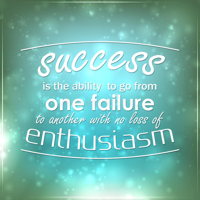 Success is the ability to go from one failure to another royalty free illustration