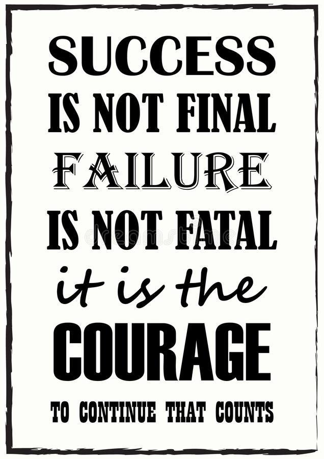 Success Is Not Final Failure Is Not Fatal It Is The Courage To Continue That Counts Quote phrase. Vector illustration royalty free illustration