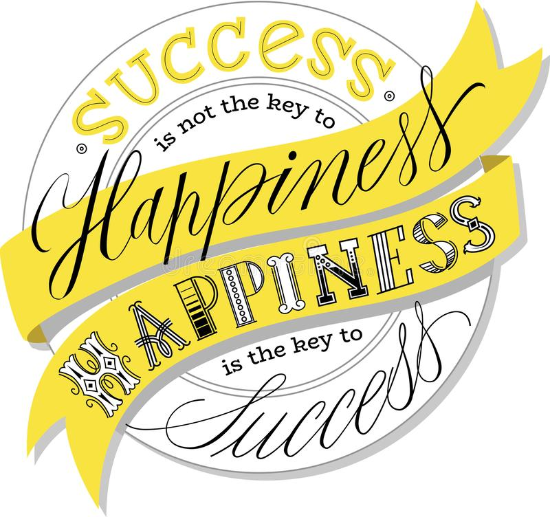 Success is not the key to happiness. Hand drawn vector lettering quote. Calligraphy style. Isolated on yellow background. Design for greeting cards, logo stock illustration