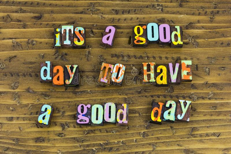Its good day to have success. Success successful good great day morning sunshine positive attitude thinking optimism thinking change mindset wellbeing new stock images