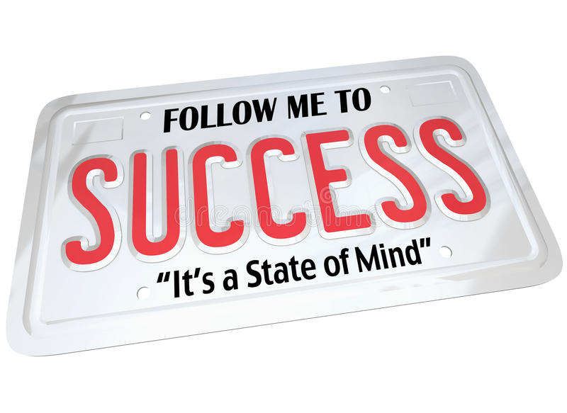 Success Word on License Plate. A white metal license plate with the words Follow Me to Success, It's a State of Mind. Meant for automobile or other vehicle and royalty free illustration