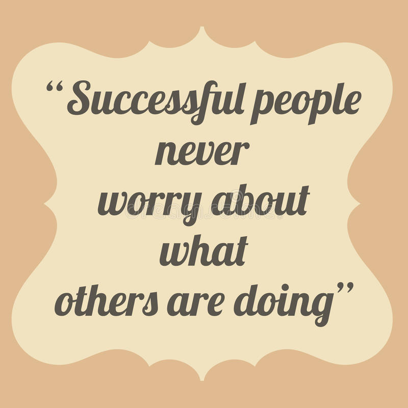 Successful people never worry about what others are doing. Vintage style royalty free illustration
