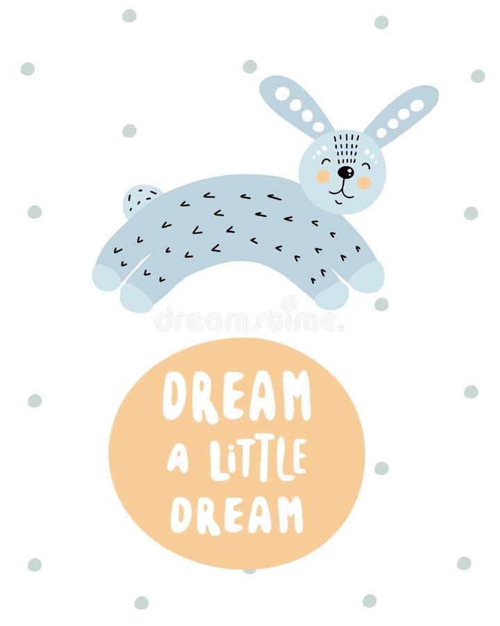Sueñe un pequeño sueño - cartel exhausto del cuarto de niños de la mano linda con el conejo y las letras animales del personaje d ilustración del vector