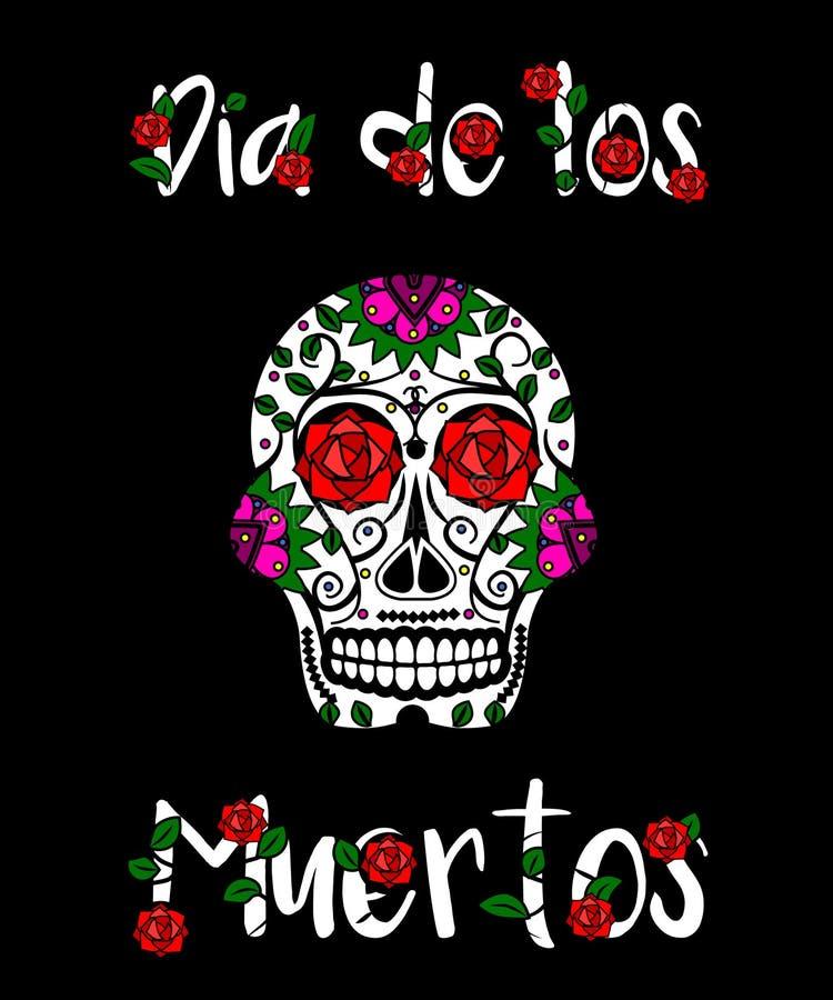 Sugar skull calavera. Mexican day of dead vector illustration. Dia de los Muertos greeting card, banner. Sugar skull calavera with floral text Dia de los Muertos vector illustration