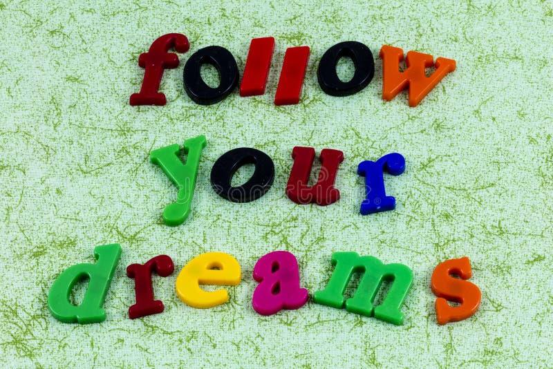 Suivez vos rêves risquent le rêveur d'ambition d'attitude positive images libres de droits