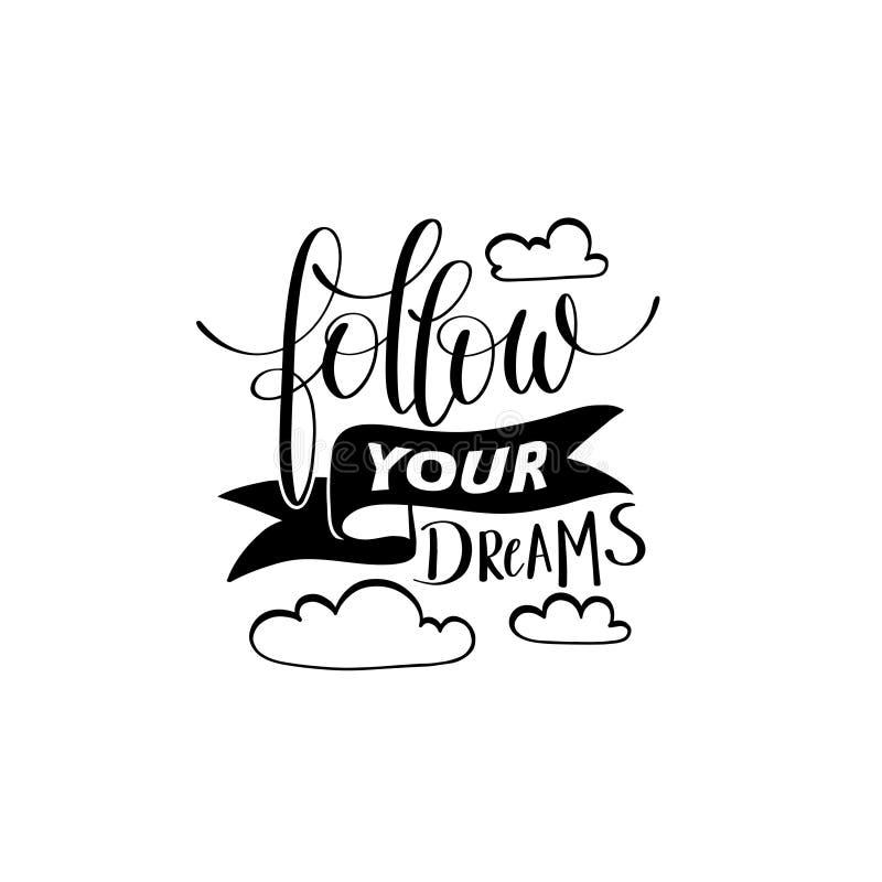 Suivez votre citation manuscrite de lettrage de calligraphie de rêves illustration stock