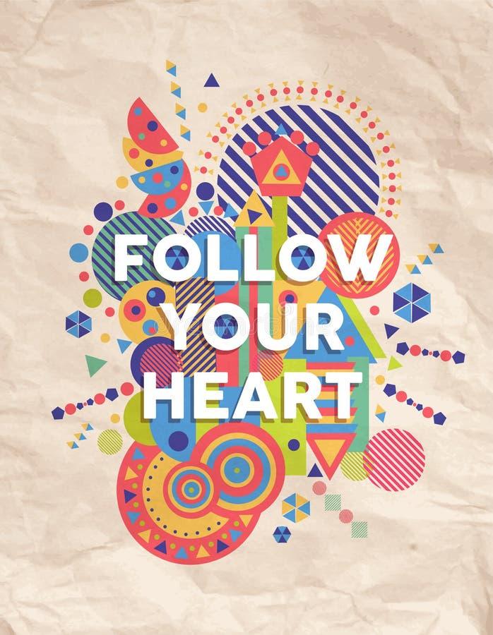 Suivez votre conception d'affiche de citation de coeur illustration stock