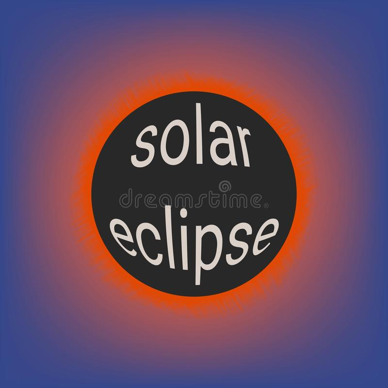 Sumaryczny słoneczny zaćmienie, zrogowaciała łuna słońce, wektorowa ilustracja z 3d tekstem na księżyc słonecznego zaćmienia wyda royalty ilustracja
