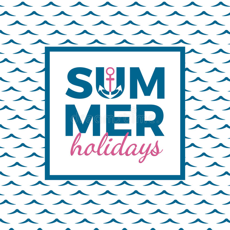 Summer holidays typography for poster, banner, flyer, greeting card and other seasonal design with anchor, frame and blue sea wave. Background. Vector royalty free illustration