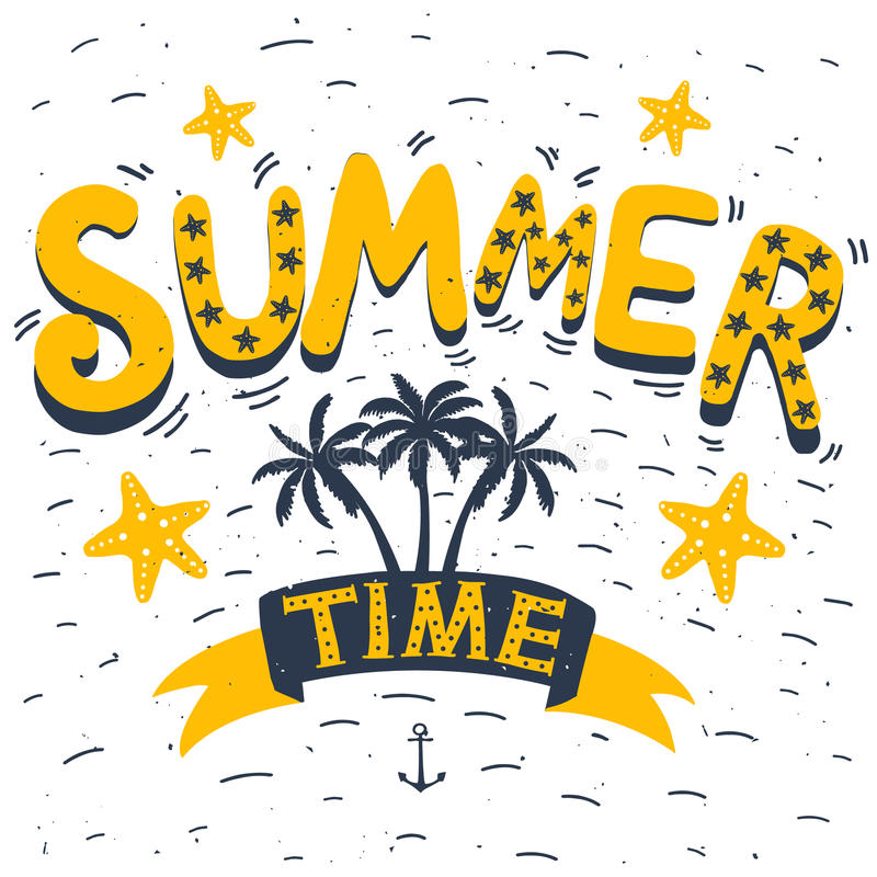 Summer time. Hand drawn typography poster, greeting card, bags, for t-shirt design, vector illustration stock illustration