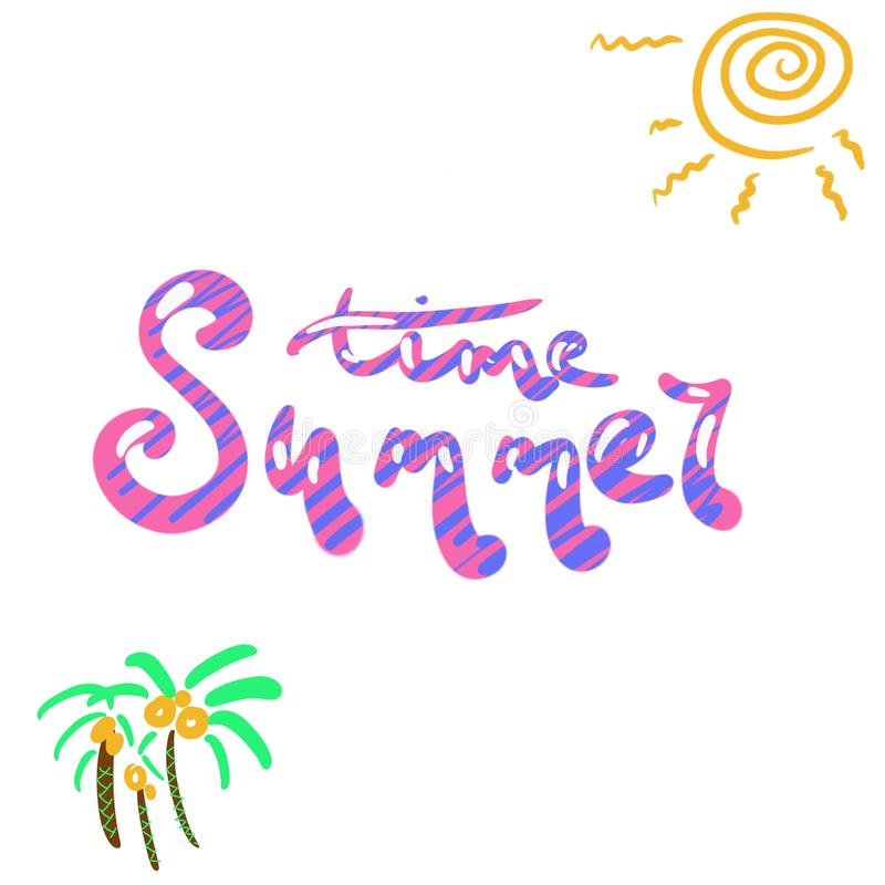 Summer time. Lettering phrase. Handwritten text. Abstract sun. Illustration on an isolated white background for design stock illustration