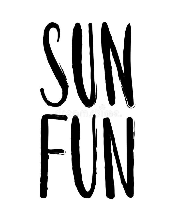 Sun e divertimento Iscrizione disegnata a mano della penna della spazzola e di calligrafia illustrazione vettoriale
