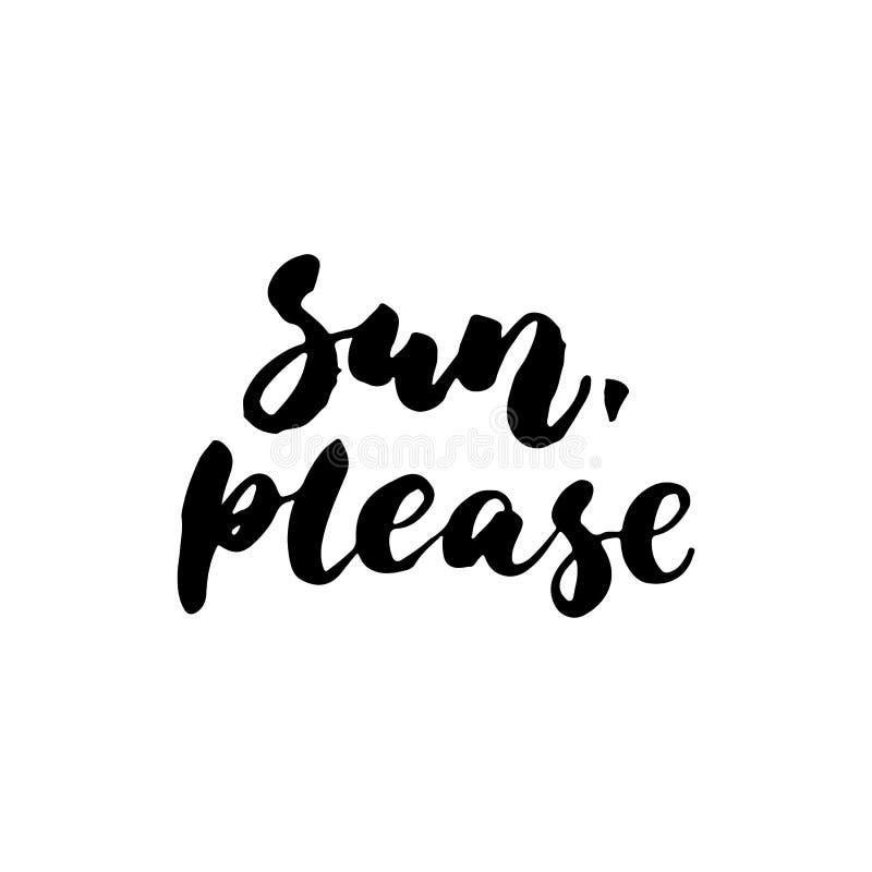 Sun, svp - citation tirée par la main de lettrage sur le fond blanc Inscription d'encre de brosse d'amusement pour des recouvreme illustration libre de droits