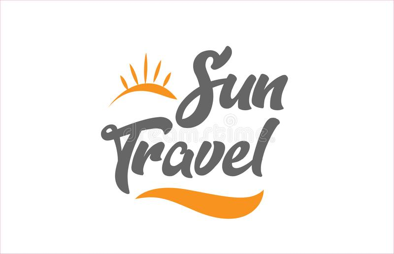Sun travel black hand writing word text typography design logo i. Sun travel word hand writing text typography design with black and orange color suitable for stock illustration
